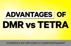 Advantages of DMR vs TETRA