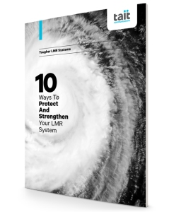 Download the new Guide - 10 ways to protect and strengthen your LMR System