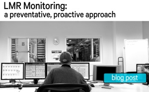 LMR Monitoring - Strenghten and protect your Network